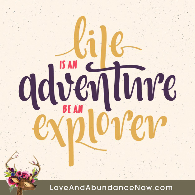 Life Is An Adventure Be An Explorer Free Quotes