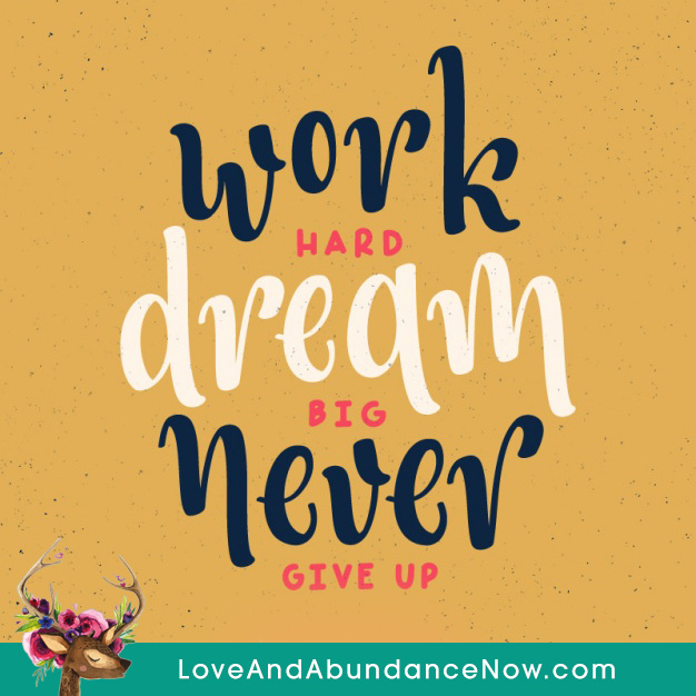 Work Hard Dream Big Never Give Up U2013 Inspirational Quotes, Inspirational  Images